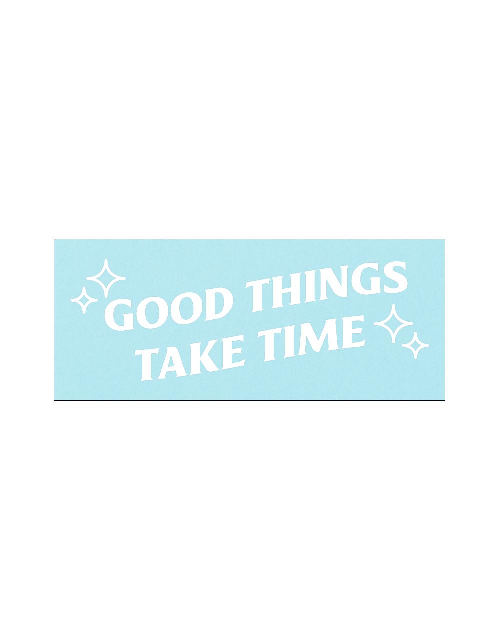 16 Good things take time